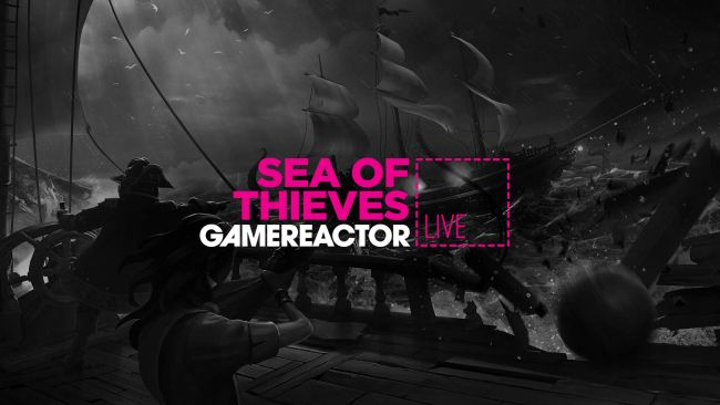 GR Livessä tänään Sea of Thieves: Season Two