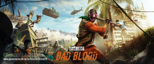 Dying Light: Bad Blood Early Accessiin syyskuussa