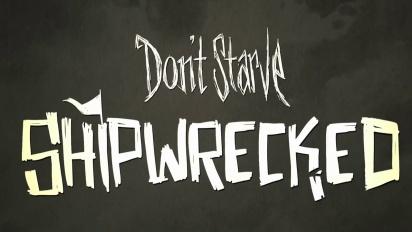 Don't Starve: Shipwrecked -paljastustraileri
