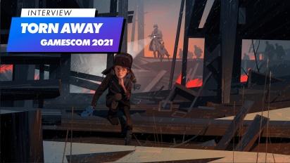 Torn Away - Gamescom 2021 haastattelussa