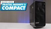 Nopea katsaus - Fractal Meshify 2 Compact