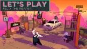 Felix the Reaper - Let's Play