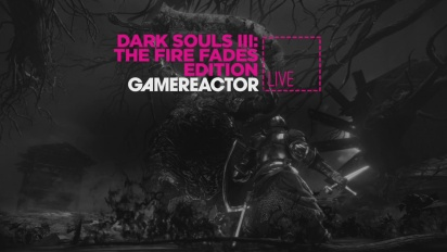 DARK SOULS III: THE FIRE FADES EDITION - LIVESTREAM REPLAY