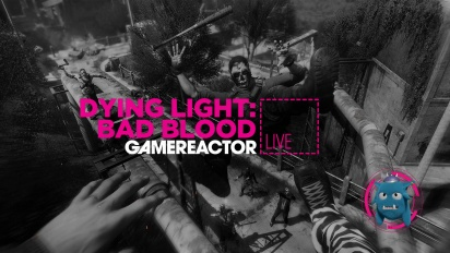 GR Liven uusinta: Dying Light: Bad Blood