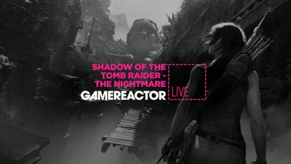 GR Liven uusinta: Shadow of the Tomb Raider: The Nightmare