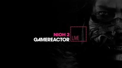 GR Liven uusinta: Nioh 2 - Second Livestream Replay Part 1