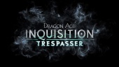 Dragon Age: Inquisition Trespasser DLC Announcement trailer