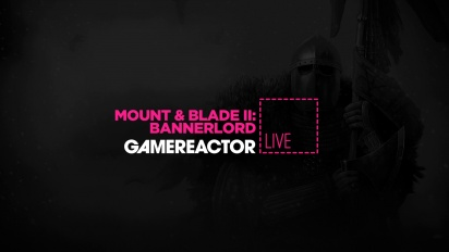 GR Liven uusinta: Mount & Blade II: Bannerlord - Early Access