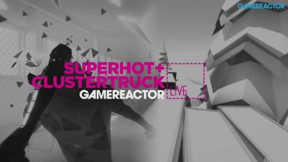 GR Live -uusinta: Clustertruck & Superhot, osa 1 - 29.02.2016