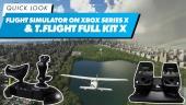 Nopea katsaus - Microsoft Flight Simulator on Xbox Series X & T.Flight Full Kit X