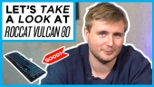 Nopea katsaus - Roccat Vulcan 80
