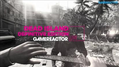 GR Live -uusinta: Dead Island: Definitive Edition - 06.06.2016