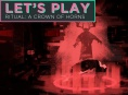 Ritual: Crown of Horns - Let's Play
