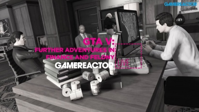 GR Live -uusinta: GTA Online: Finance and Felony - 08.06.2016