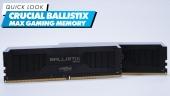 Nopea katsaus - Crucial Ballistix Max Gaming Memory