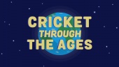 Cricket Through the Ages - traileri