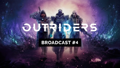 Outriders - Broadcast #4 Traileri