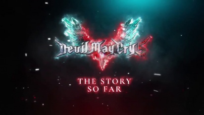Devil May Cry 5 - The Story So Far