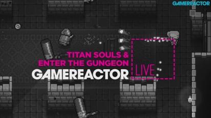 GR Live -uusinta: Titan Souls ja Enter the Gungeon