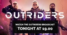Outriders Broadcast #1
